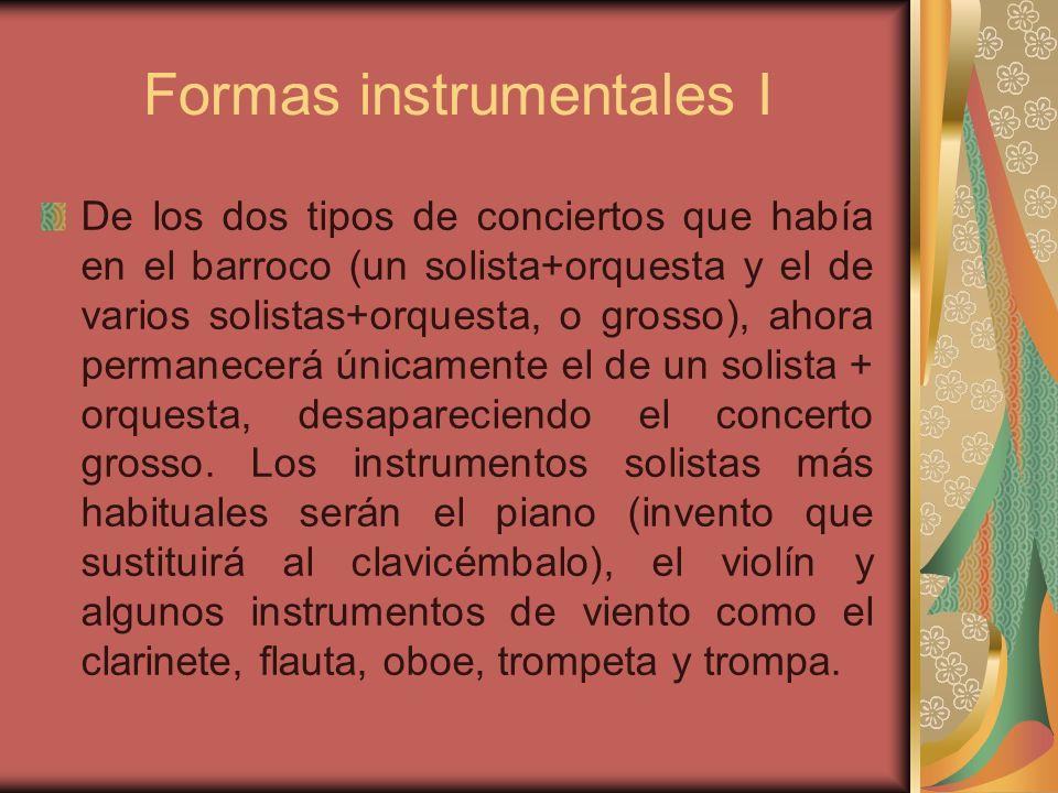 Formas instrumentales I De los dos tipos de conciertos que había en el barroco (un solista+orquesta y el de varios solistas+orquesta, o grosso), ahora