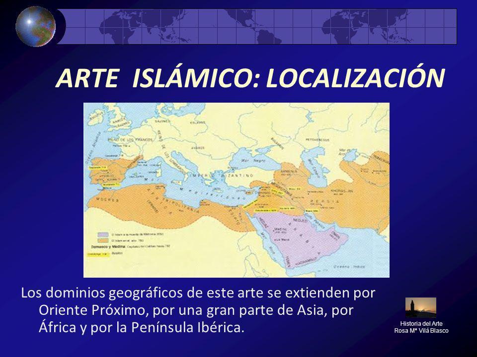 ARTE ISLÁMICO: LOCALIZACIÓN Los dominios geográficos de este arte se extienden por Oriente Próximo, por una gran parte de Asia, por África y por la Pe