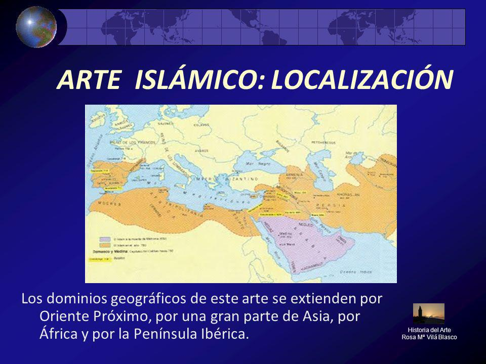 ARTE ISLÁMICO: ARQUITECTURA HISPANO – MUSULMANA Historia del Arte Rosa Mª Vilá Blasco