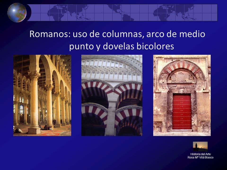 Romanos: uso de columnas, arco de medio punto y dovelas bicolores Historia del Arte Rosa Mª Vilá Blasco