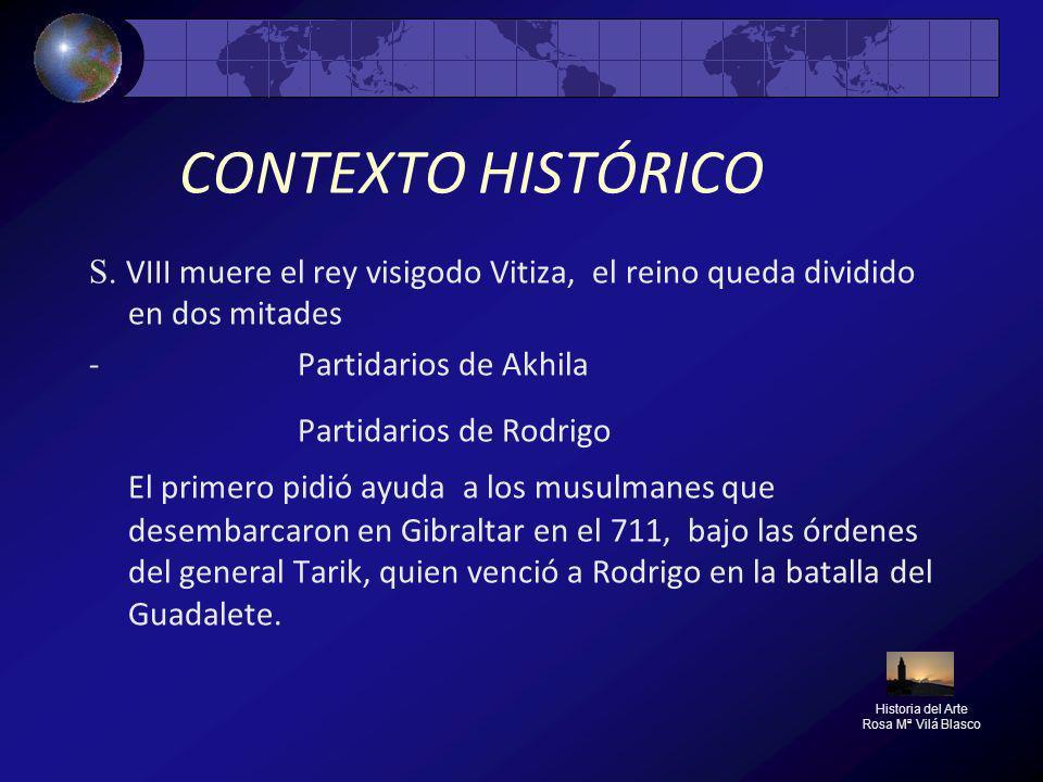 CONTEXTO HISTÓRICO S. VIII muere el rey visigodo Vitiza, el reino queda dividido en dos mitades - Partidarios de Akhila Partidarios de Rodrigo El prim