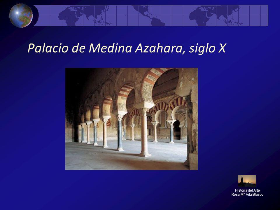 Palacio de Medina Azahara, siglo X Historia del Arte Rosa Mª Vilá Blasco