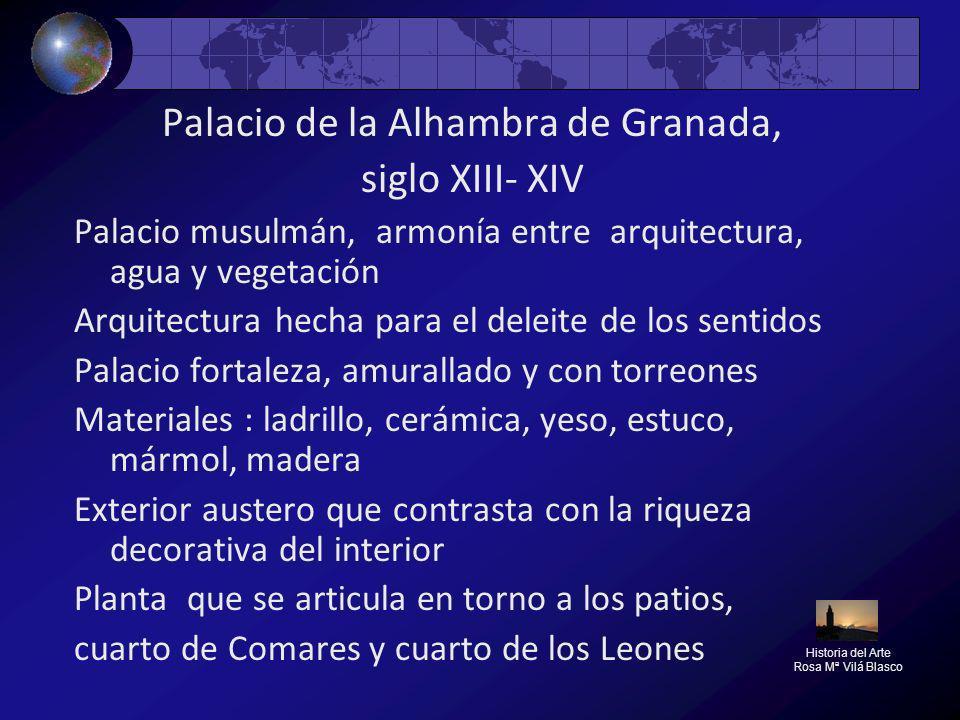 Palacio de la Alhambra de Granada, siglo XIII- XIV Palacio musulmán, armonía entre arquitectura, agua y vegetación Arquitectura hecha para el deleite