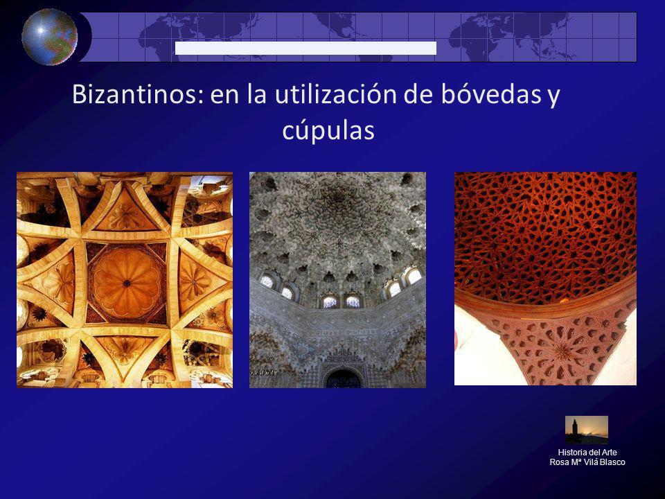 Bizantinos: en la utilización de bóvedas y cúpulas Historia del Arte Rosa Mª Vilá Blasco