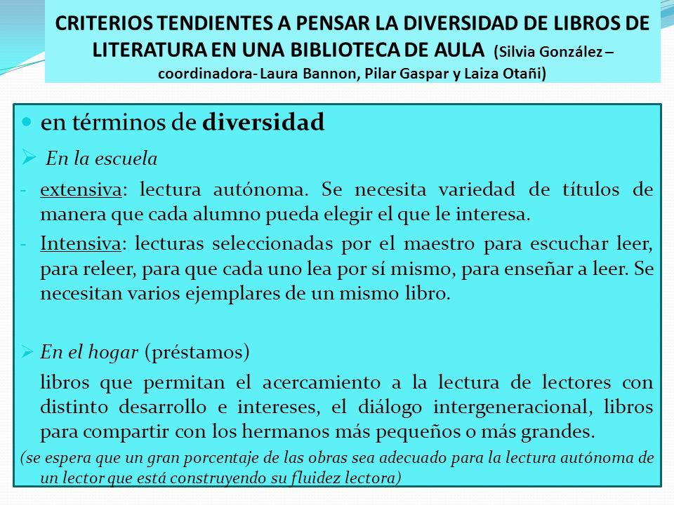 CRITERIOS TENDIENTES A PENSAR LA DIVERSIDAD DE LIBROS DE LITERATURA EN UNA BIBLIOTECA DE AULA (Silvia González – coordinadora- Laura Bannon, Pilar Gas