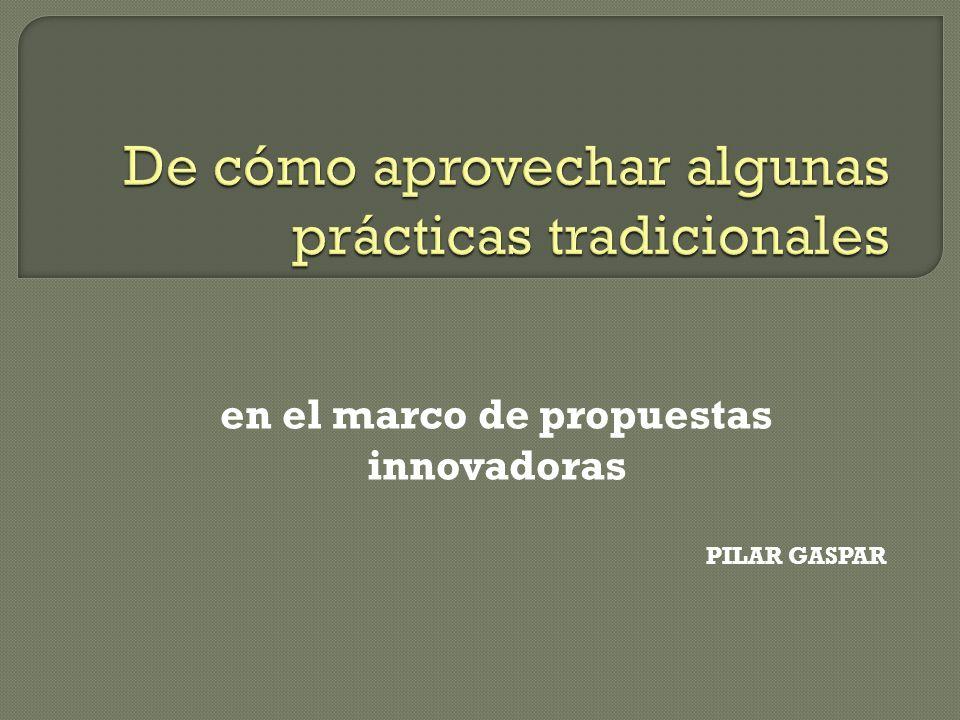 en el marco de propuestas innovadoras PILAR GASPAR