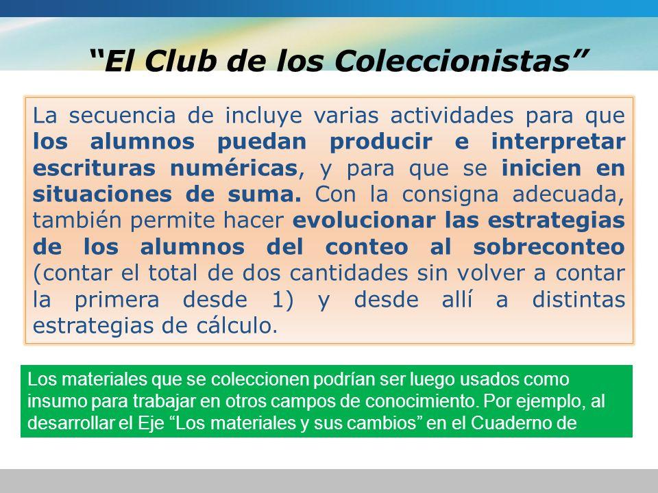 El Club de los Coleccionistas La secuencia de incluye varias actividades para que los alumnos puedan producir e interpretar escrituras numéricas, y pa