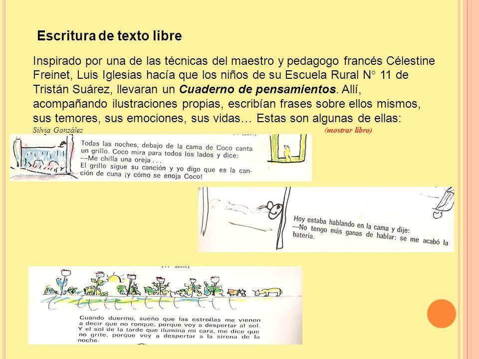 Inspirado por una de las técnicas del maestro y pedagogo francés Célestine Freinet, Luis Iglesias hacía que los niños de su Escuela Rural N° 11 de Tri