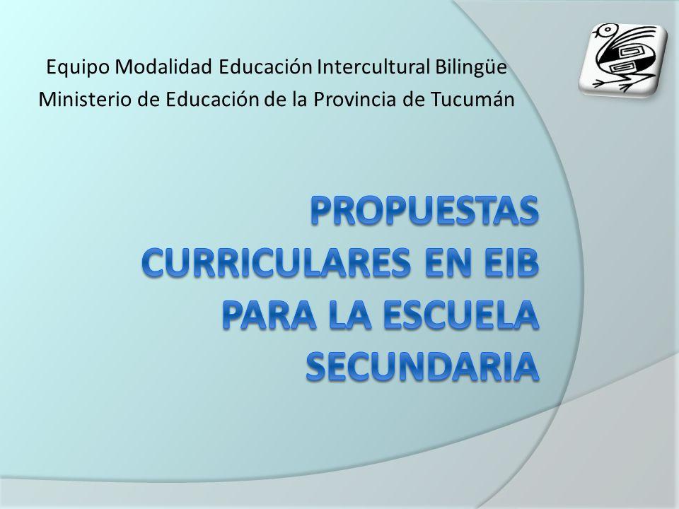 Equipo Modalidad Educación Intercultural Bilingüe Ministerio de Educación de la Provincia de Tucumán