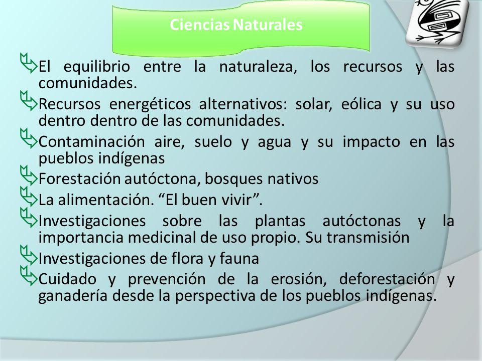 Ciencias Naturales El equilibrio entre la naturaleza, los recursos y las comunidades. Recursos energéticos alternativos: solar, eólica y su uso dentro