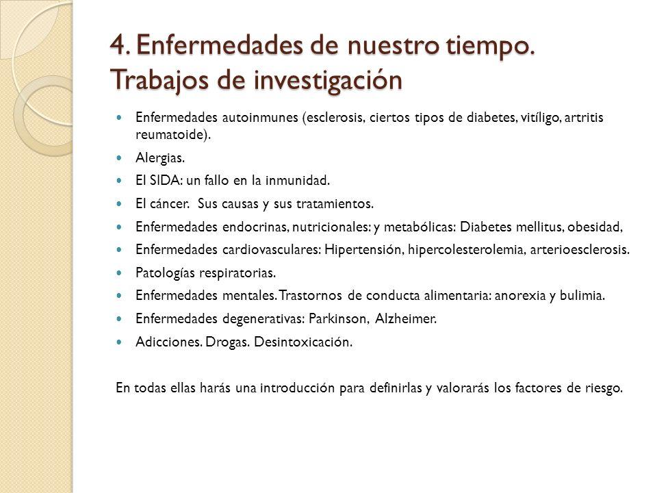 4. Enfermedades de nuestro tiempo. Trabajos de investigación Enfermedades autoinmunes (esclerosis, ciertos tipos de diabetes, vitíligo, artritis reuma