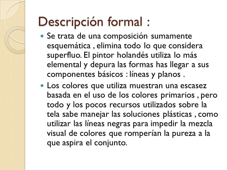 Descripción formal El pintor juega con las características de los colores utilizados.