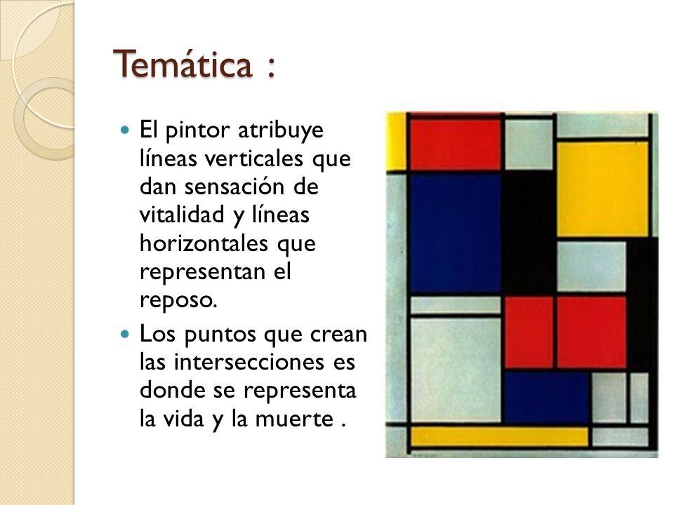 Temática : El pintor atribuye líneas verticales que dan sensación de vitalidad y líneas horizontales que representan el reposo. Los puntos que crean l