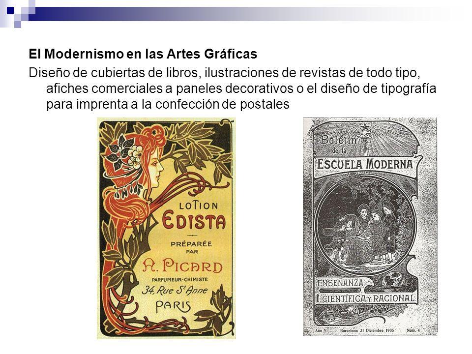 El Modernismo en las Artes Gráficas Diseño de cubiertas de libros, ilustraciones de revistas de todo tipo, afiches comerciales a paneles decorativos o