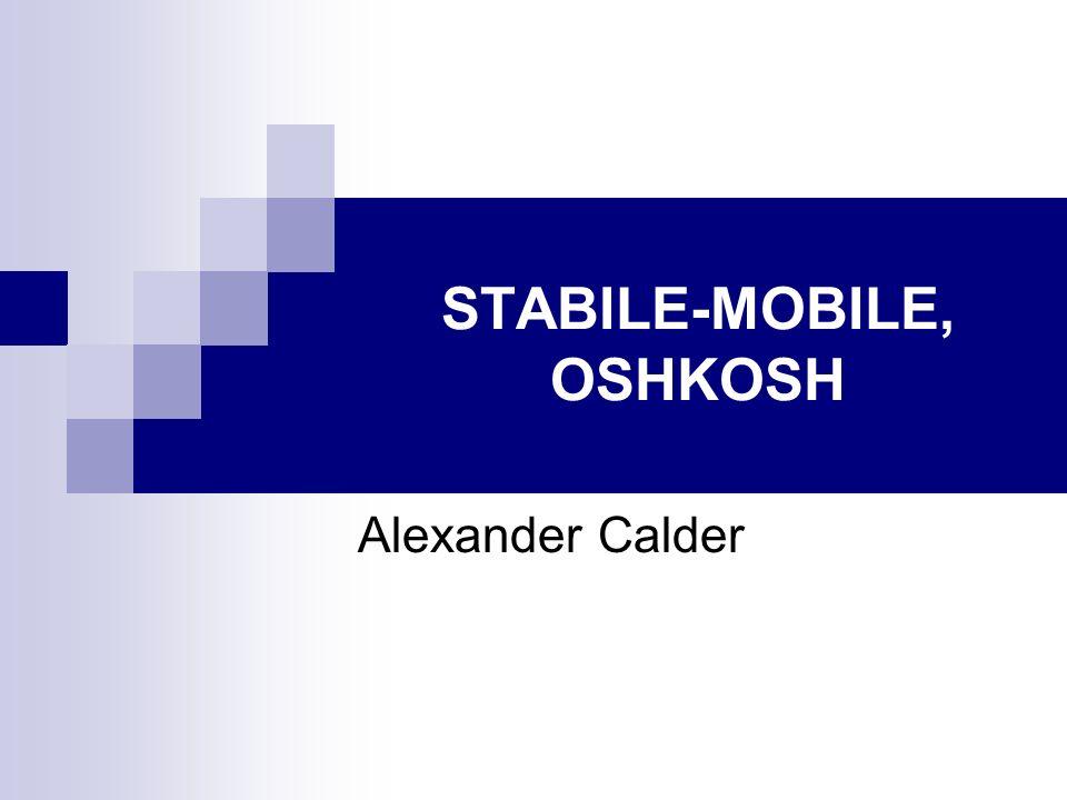 STABILE-MOBILE, OSHKOSH Alexander Calder
