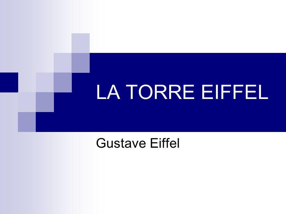 LA TORRE EIFFEL Gustave Eiffel