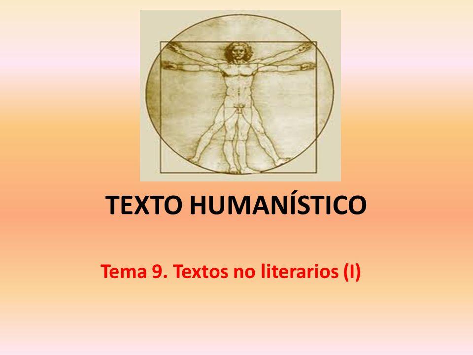 TEXTO HUMANÍSTICO Tema 9. Textos no literarios (I)