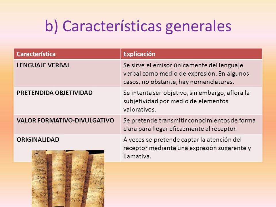 b) Características generales CaracterísticaExplicación LENGUAJE VERBALSe sirve el emisor únicamente del lenguaje verbal como medio de expresión. En al