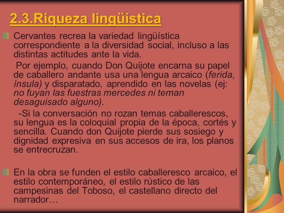 2.3.Riqueza lingüística Cervantes recrea la variedad lingüística correspondiente a la diversidad social, incluso a las distintas actitudes ante la vid