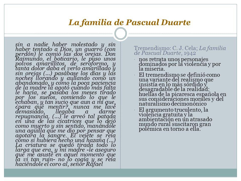 La familia de Pascual Duarte sin a nadie haber molestado y sin haber tentado a Dios, un guarro (con perdón) le comió las dos orejas. Don Raimundo, el