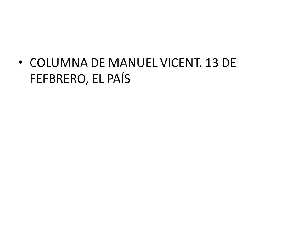 COLUMNA DE MANUEL VICENT. 13 DE FEFBRERO, EL PAÍS
