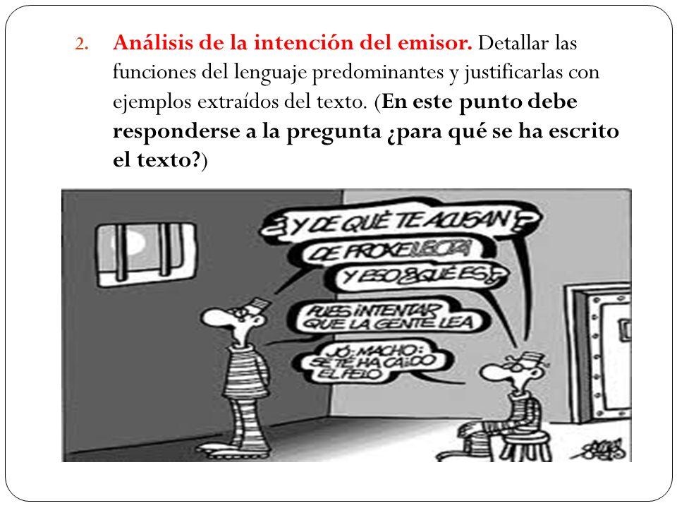 2. Análisis de la intención del emisor. Detallar las funciones del lenguaje predominantes y justificarlas con ejemplos extraídos del texto. (En este p