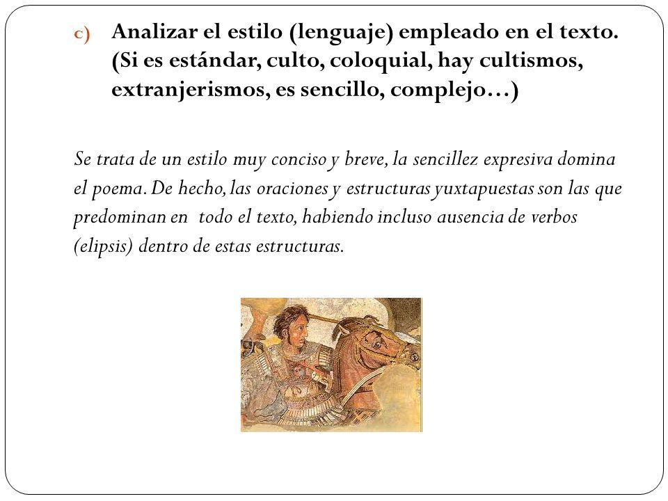 c) Analizar el estilo (lenguaje) empleado en el texto. (Si es estándar, culto, coloquial, hay cultismos, extranjerismos, es sencillo, complejo…) Se tr