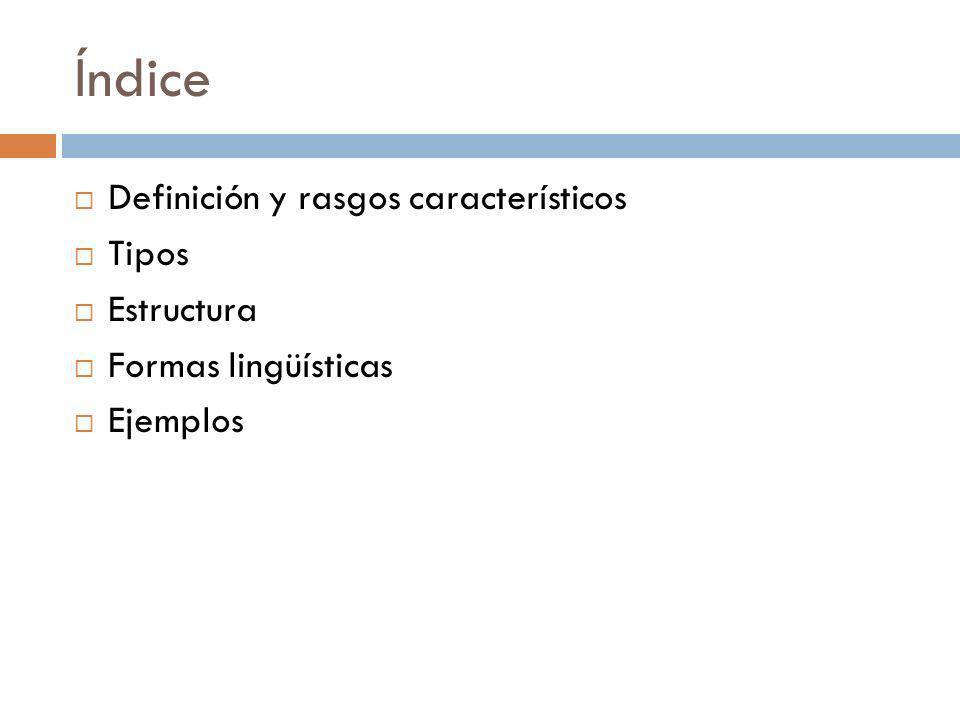 Índice Definición y rasgos característicos Tipos Estructura Formas lingüísticas Ejemplos