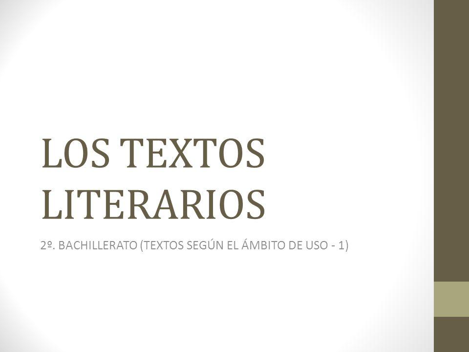 LOS TEXTOS LITERARIOS 2º. BACHILLERATO (TEXTOS SEGÚN EL ÁMBITO DE USO - 1)