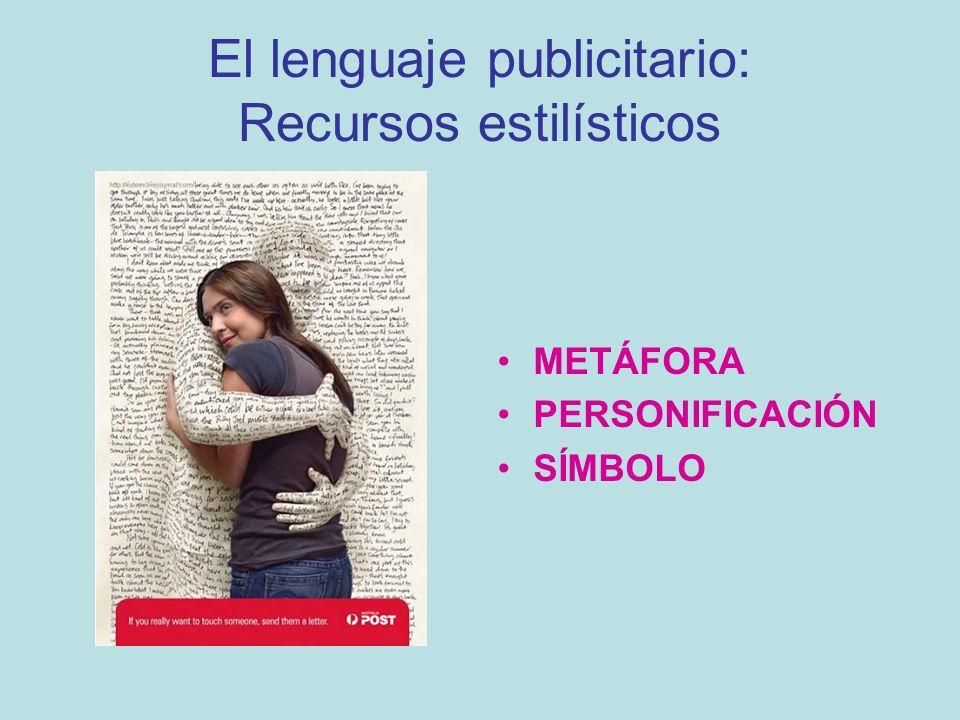 El lenguaje publicitario: Recursos estilísticos METÁFORA PERSONIFICACIÓN SÍMBOLO