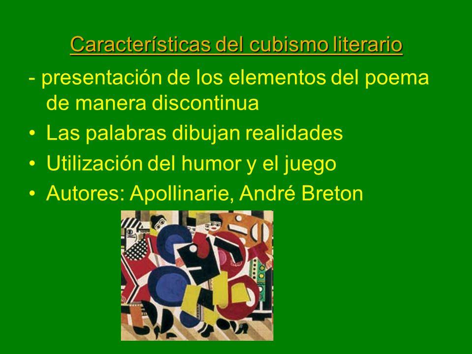 Características del cubismo literario - presentación de los elementos del poema de manera discontinua Las palabras dibujan realidades Utilización del
