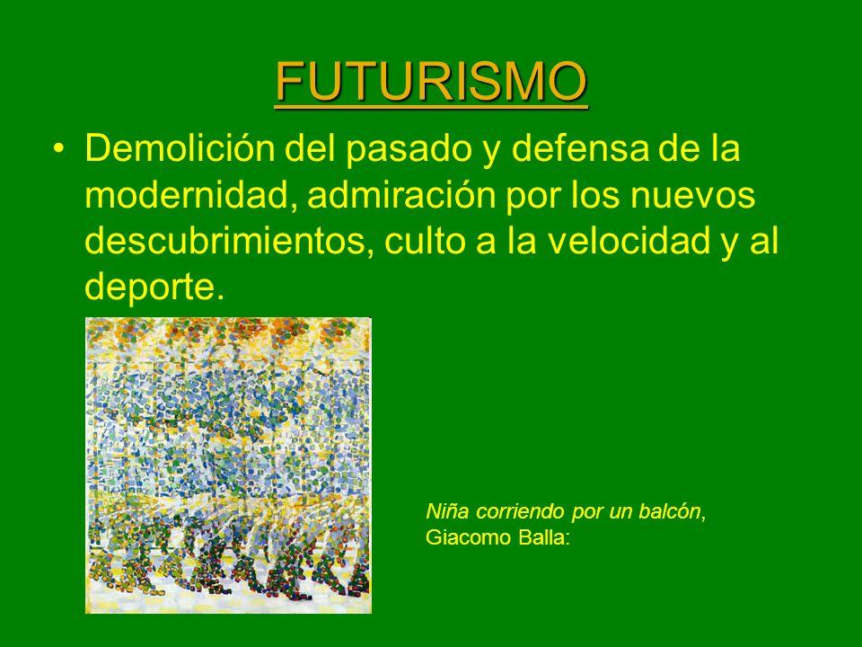 FUTURISMO Demolición del pasado y defensa de la modernidad, admiración por los nuevos descubrimientos, culto a la velocidad y al deporte. Niña corrien