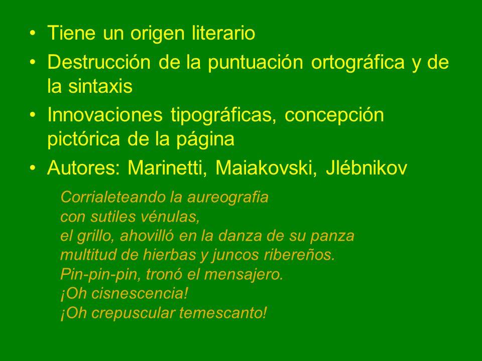 Tiene un origen literario Destrucción de la puntuación ortográfica y de la sintaxis Innovaciones tipográficas, concepción pictórica de la página Autor