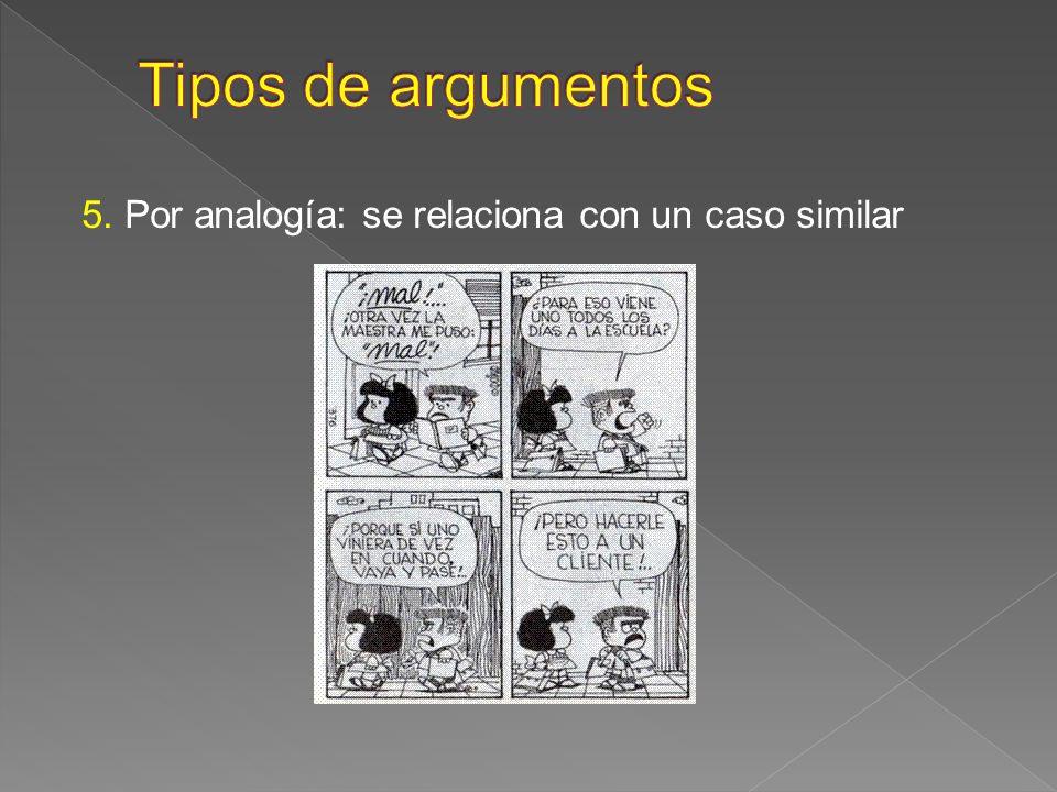 5. Por analogía: se relaciona con un caso similar