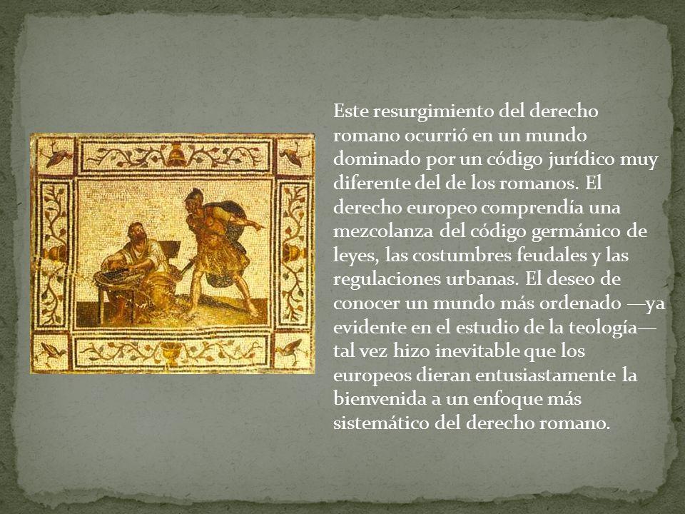 Este resurgimiento del derecho romano ocurrió en un mundo dominado por un código jurídico muy diferente del de los romanos. El derecho europeo compren