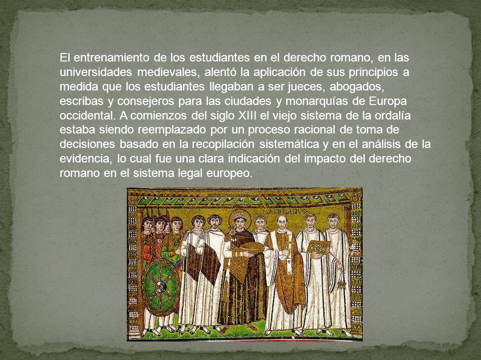 El entrenamiento de los estudiantes en el derecho romano, en las universidades medievales, alentó la aplicación de sus principios a medida que los est