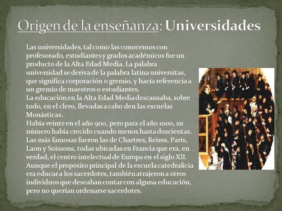 Las universidades, tal como las conocemos con profesorado, estudiantes y grados académicos fue un producto de la Alta Edad Media. La palabra universid