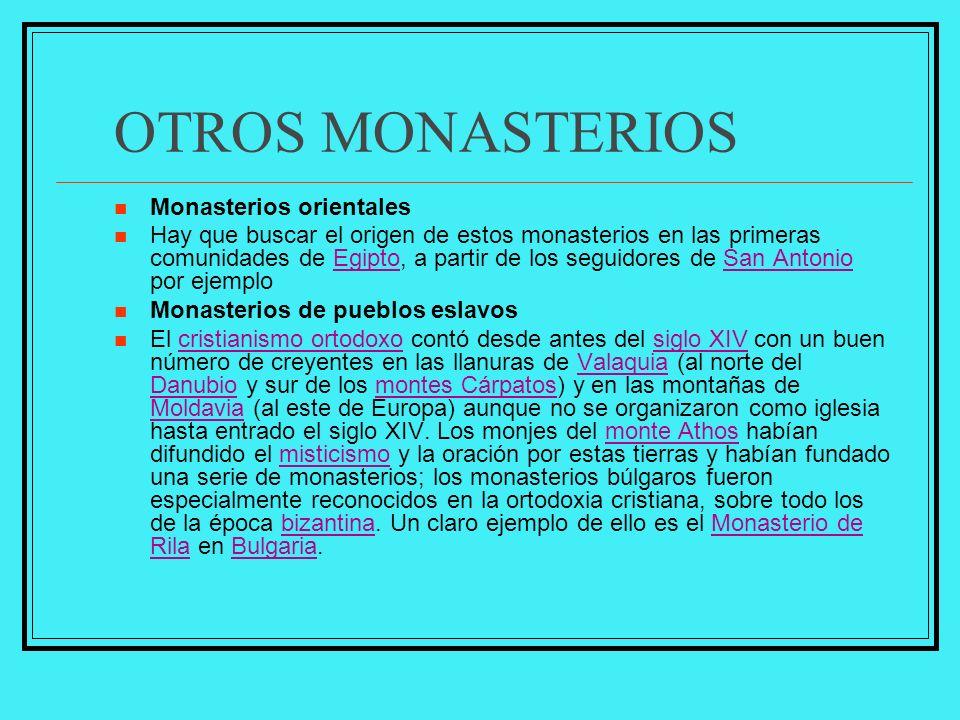 MONASTERIOS HISPANICOS Son aquellos monasterios o cenobios que existieron en la Hispania peninsular desde los comienzas del cristianismo hasta bien en