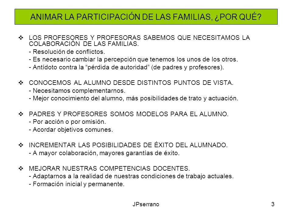 JPserrano3 ANIMAR LA PARTICIPACIÓN DE LAS FAMILIAS, ¿POR QUÉ? LOS PROFESORES Y PROFESORAS SABEMOS QUE NECESITAMOS LA COLABORACIÓN DE LAS FAMILIAS. - R