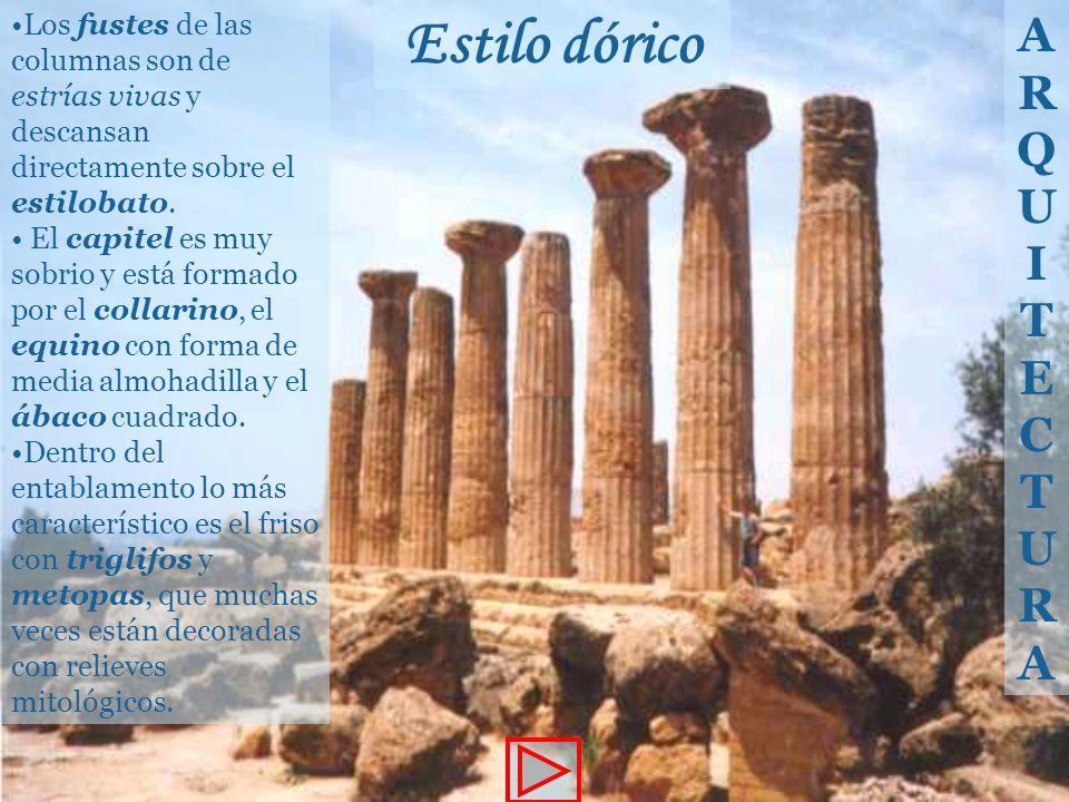 Los fustes de las columnas son de estrías vivas y descansan directamente sobre el estilobato. El capitel es muy sobrio y está formado por el collarino