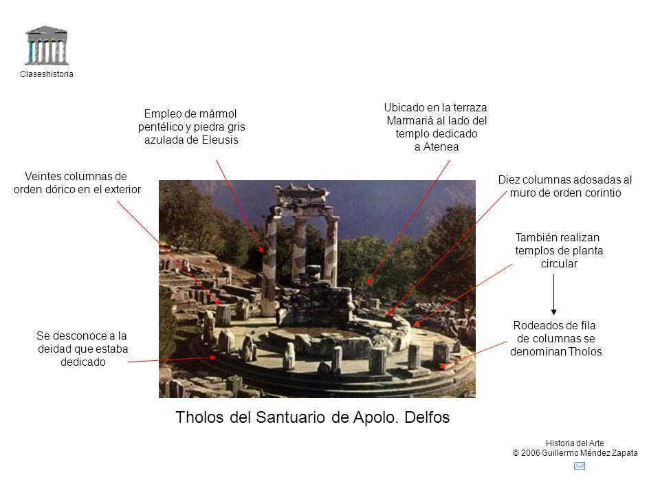 Claseshistoria Historia del Arte © 2006 Guillermo Méndez Zapata Tholos del Santuario de Apolo. Delfos También realizan templos de planta circular Rode