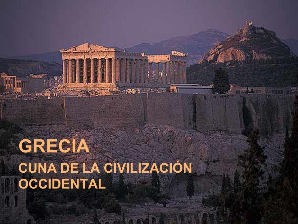 GRECIA CUNA DE LA CIVILIZACIÓN OCCIDENTAL