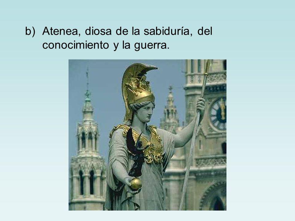 b)Atenea, diosa de la sabiduría, del conocimiento y la guerra.