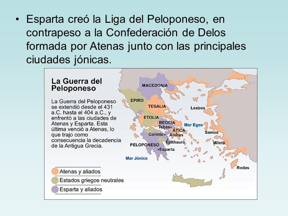 Esparta creó la Liga del Peloponeso, en contrapeso a la Confederación de Delos formada por Atenas junto con las principales ciudades jónicas.