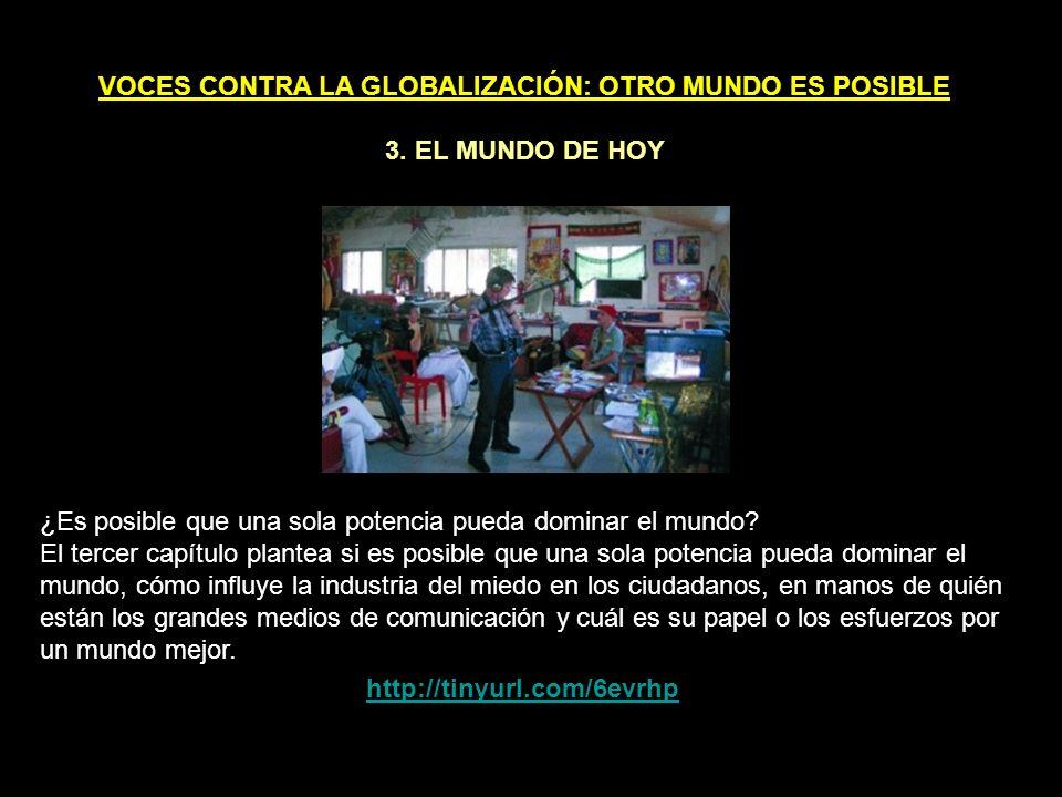 VOCES CONTRA LA GLOBALIZACIÓN: OTRO MUNDO ES POSIBLE 2.