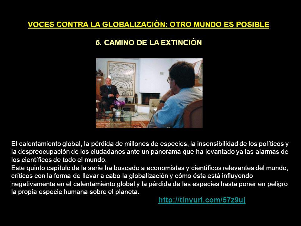 VOCES CONTRA LA GLOBALIZACIÓN: OTRO MUNDO ES POSIBLE 4.