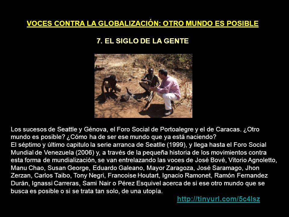 VOCES CONTRA LA GLOBALIZACIÓN: OTRO MUNDO ES POSIBLE 6.