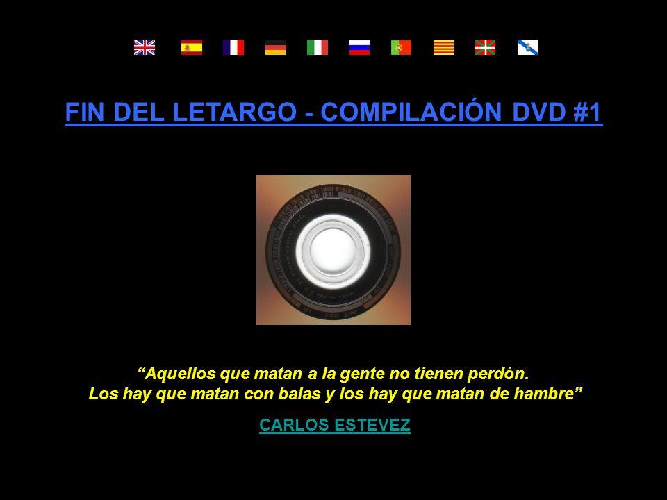 FIN DEL LETARGO - COMPILACIÓN DVD #1 Aquellos que matan a la gente no tienen perdón.
