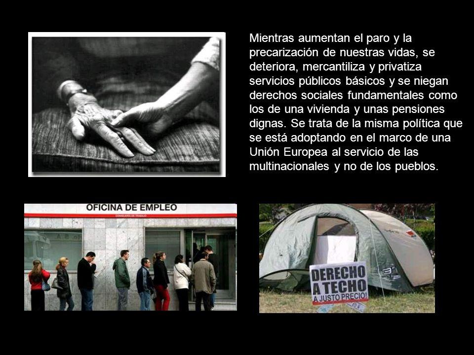 En el Estado español, los efectos de la crisis son ya innegables.