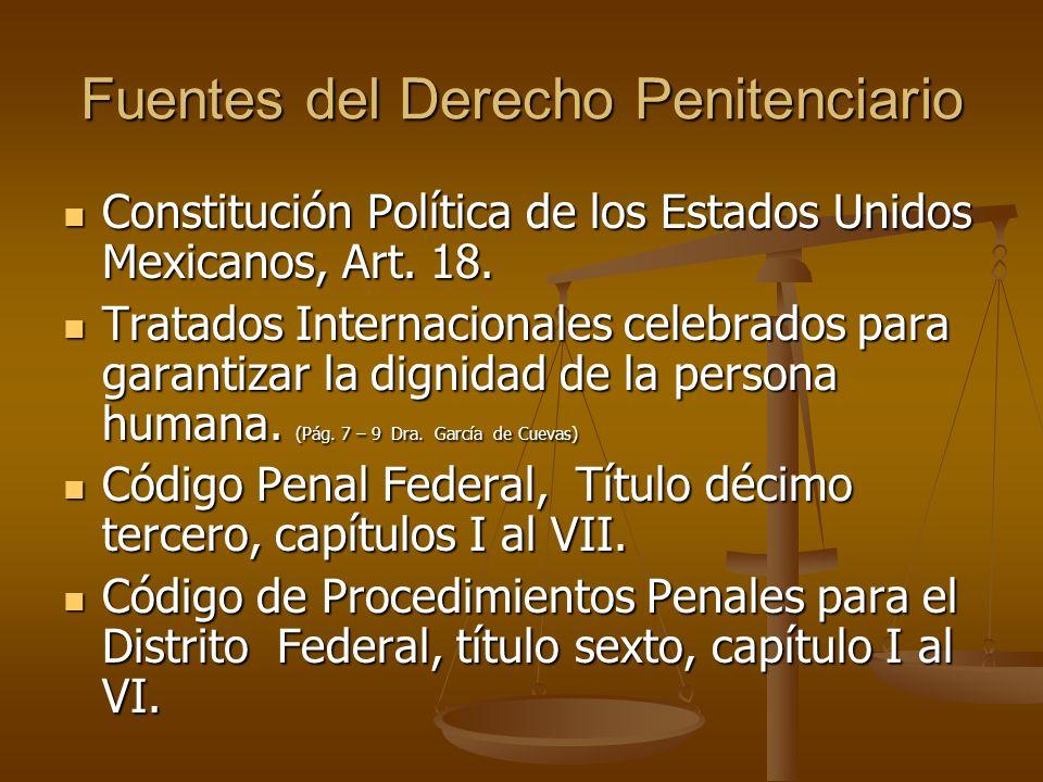 Fuentes del Derecho Penitenciario Constitución Política de los Estados Unidos Mexicanos, Art. 18. Constitución Política de los Estados Unidos Mexicano